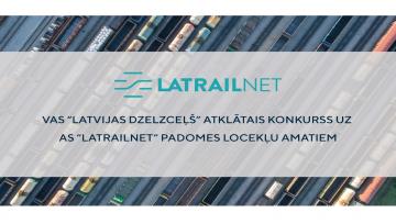 """VAS """"Latvijas Dzelzceļš"""" atklātais konkurss uz AS """"LatRailNet"""" padomes locekļu amatiem"""