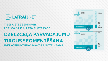 """Aizvadīts AS """"LatRailNet"""" rīkotais seminārs par dzelzceļa pārvadājumu tirgus segmentēšanu"""